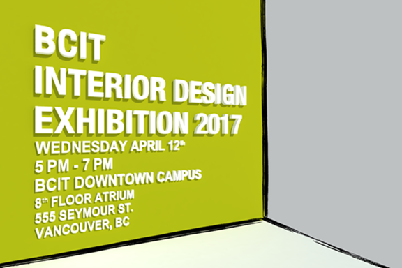 The Interior Design Department At BCIT Would Like To Cordially Invite You And Your Colleagues Bachelor Of Graduates Exhibition